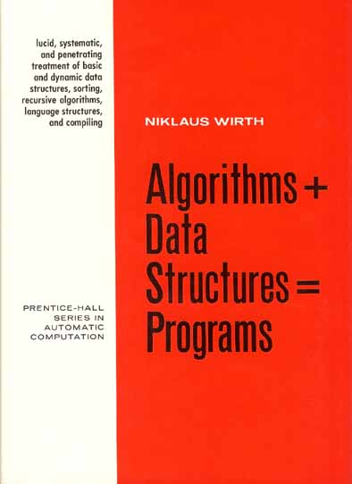 Wirth, Niklaus, Algorithms + Data Structures = Programs